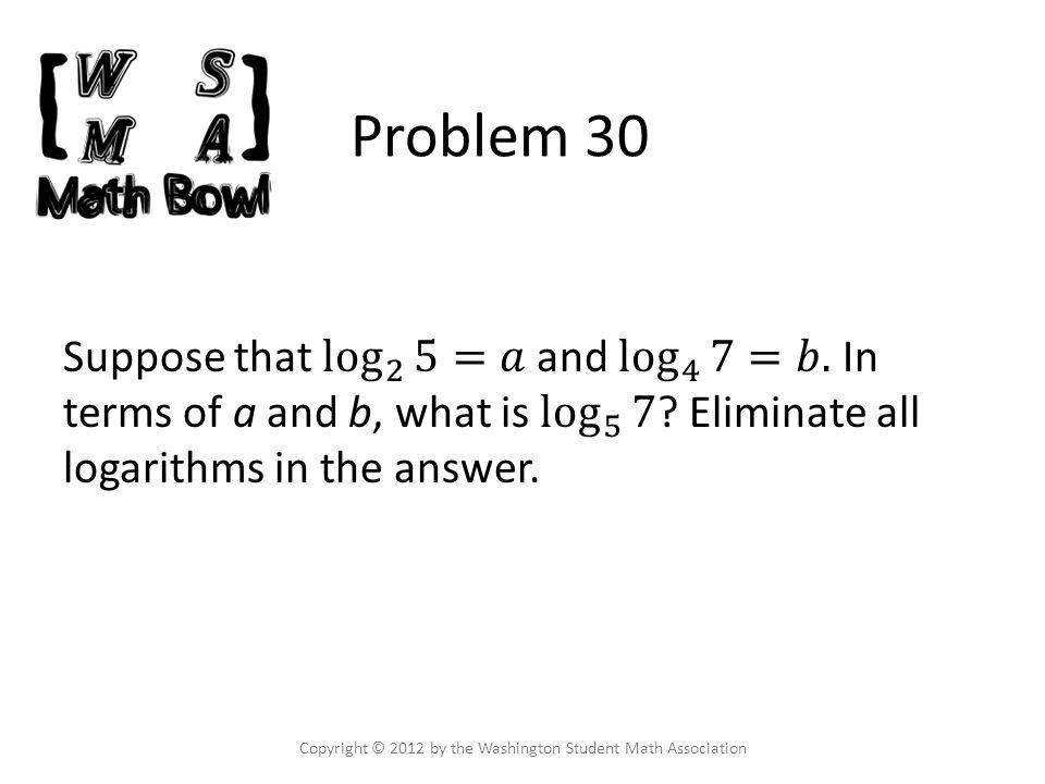 Problem 30 Copyright © 2012 by the Washington Student Math Association