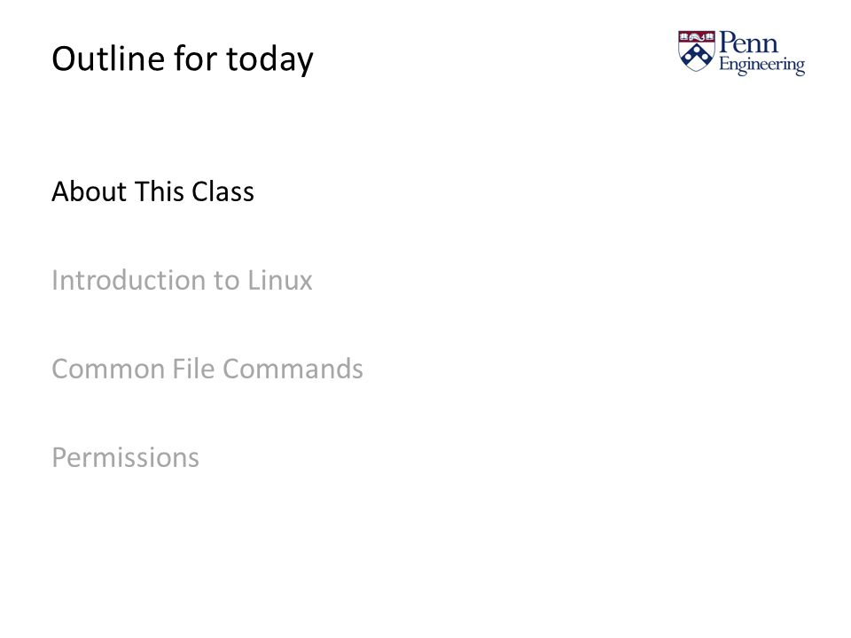 Outline for today About This Class Introduction to Linux Common File Commands Permissions