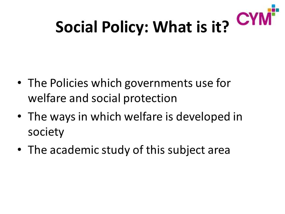Social Policy: What is it.