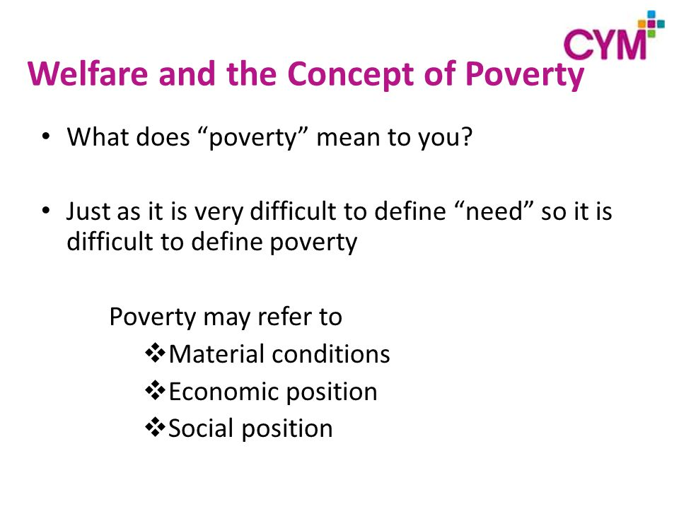 Welfare and the Concept of Poverty What does poverty mean to you.