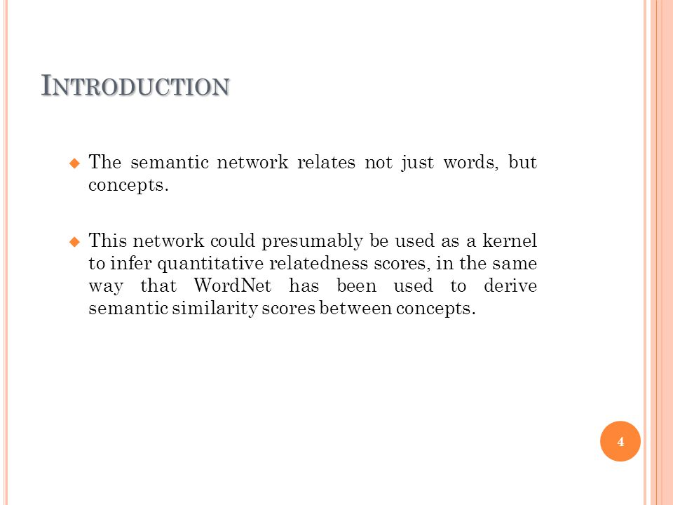 I NTRODUCTION  The semantic network relates not just words, but concepts.