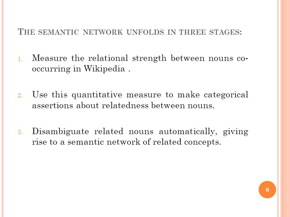 T HE SEMANTIC NETWORK UNFOLDS IN THREE STAGES : 1.