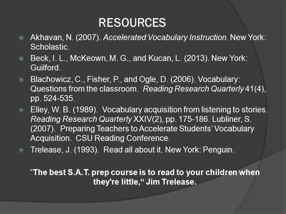 RESOURCES  Akhavan, N. (2007). Accelerated Vocabulary Instruction.