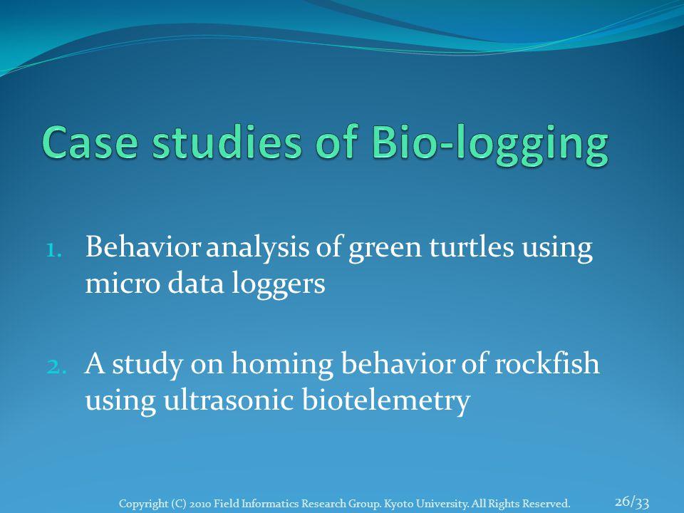 1.Behavior analysis of green turtles using micro data loggers 2.