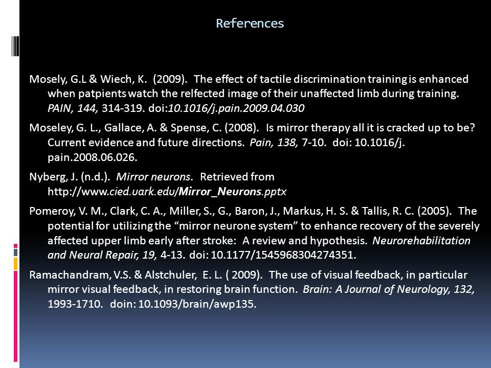 References Mosely, G.L & Wiech, K.(2009).