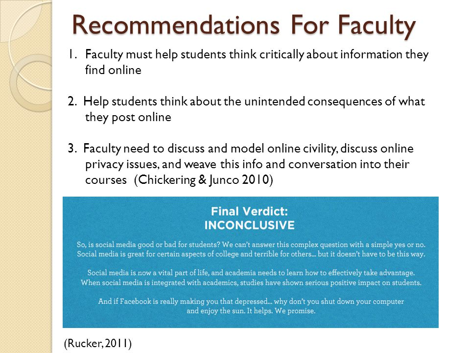 Recommendations For Faculty 1.Faculty must help students think critically about information they find online 2.
