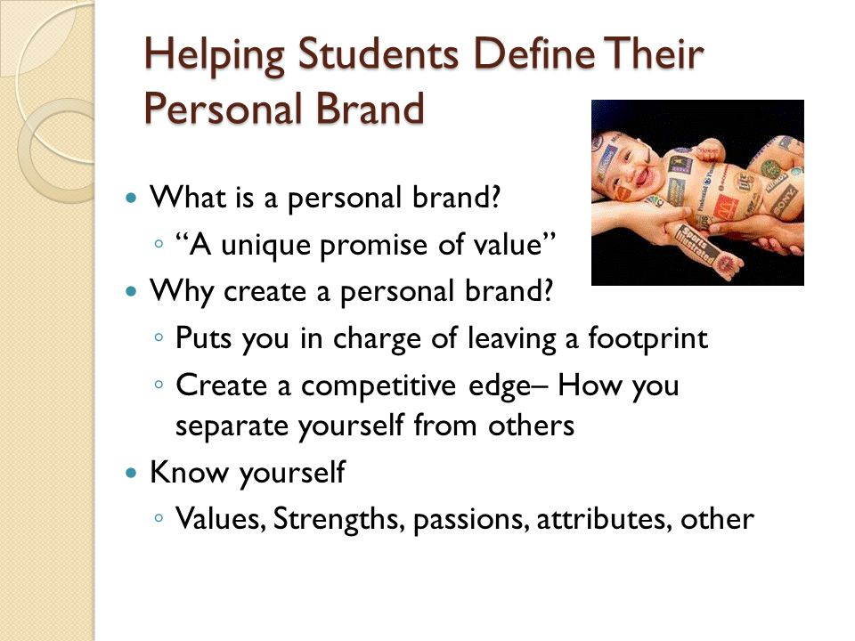 Helping Students Define Their Personal Brand What is a personal brand.