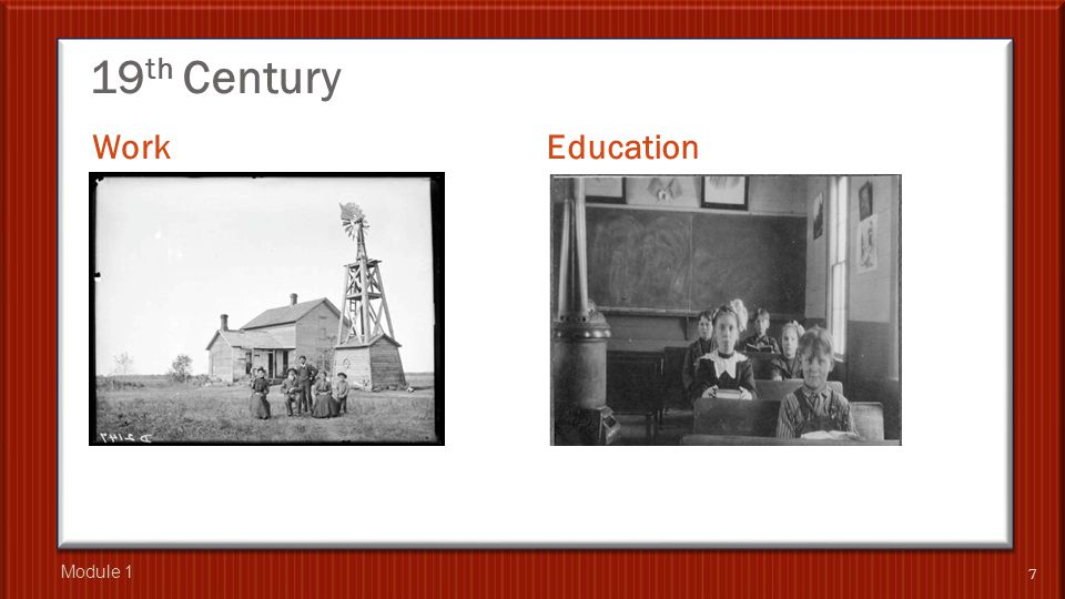 19 th Century Work Education 7 Module 1