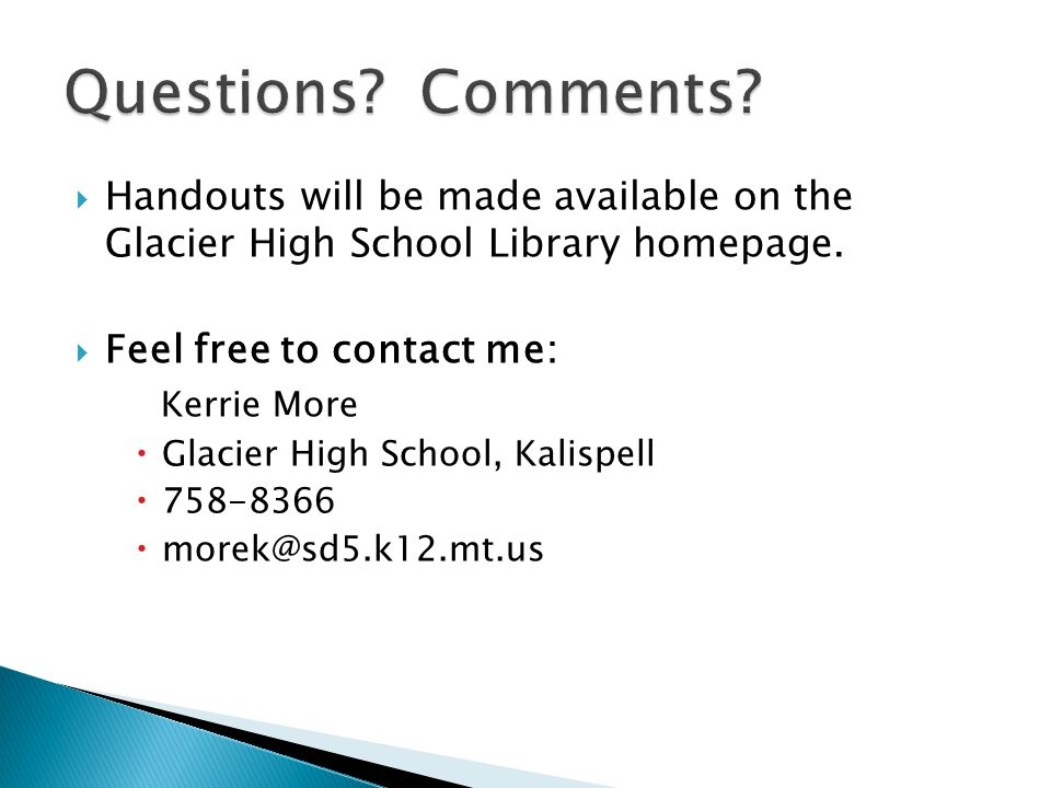  Handouts will be made available on the Glacier High School Library homepage.