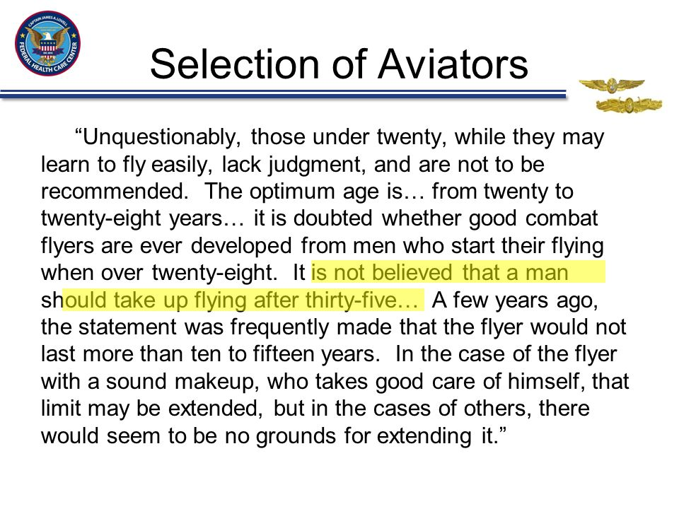 """Selection of Aviators """"Unquestionably, those under twenty, while they may learn to fly easily, lack judgment, and are not to be recommended. The optim"""