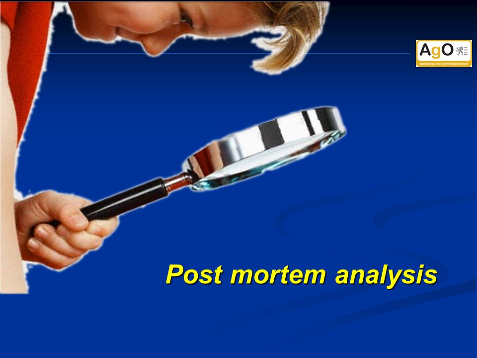 Post mortem analysis