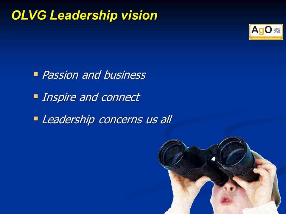 OLVG Leadership vision  Passion and business  Inspire and connect  Leadership concerns us all