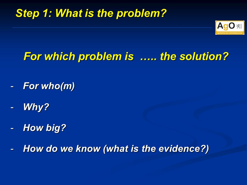 For which problem is ….. the solution. -For who(m) -Why.