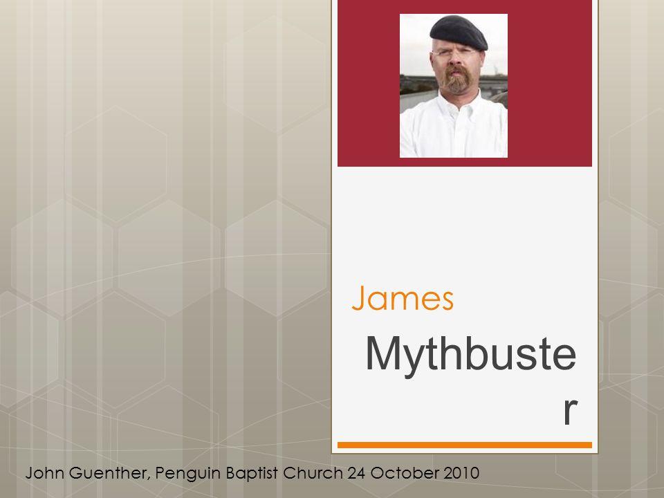 James Mythbuste r John Guenther, Penguin Baptist Church 24 October 2010