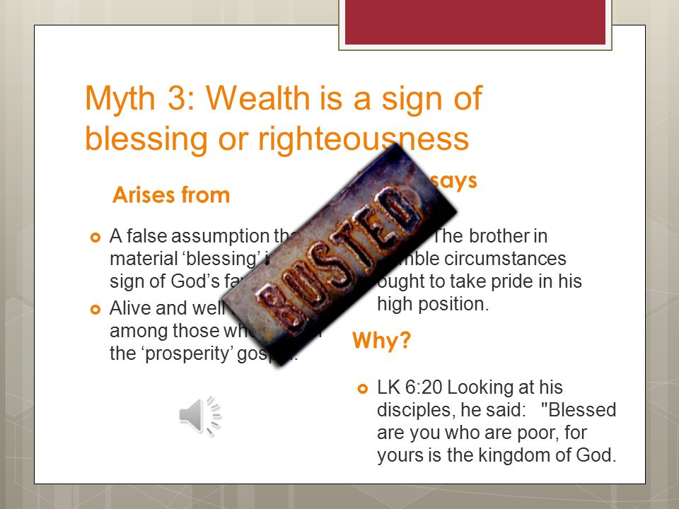 Myth 2: Wisdom is for a select few Arises from  A belief that wisdom is a special gift conferred only on those who are favoured by God  Today, we see some who say they are imbued with special powers.