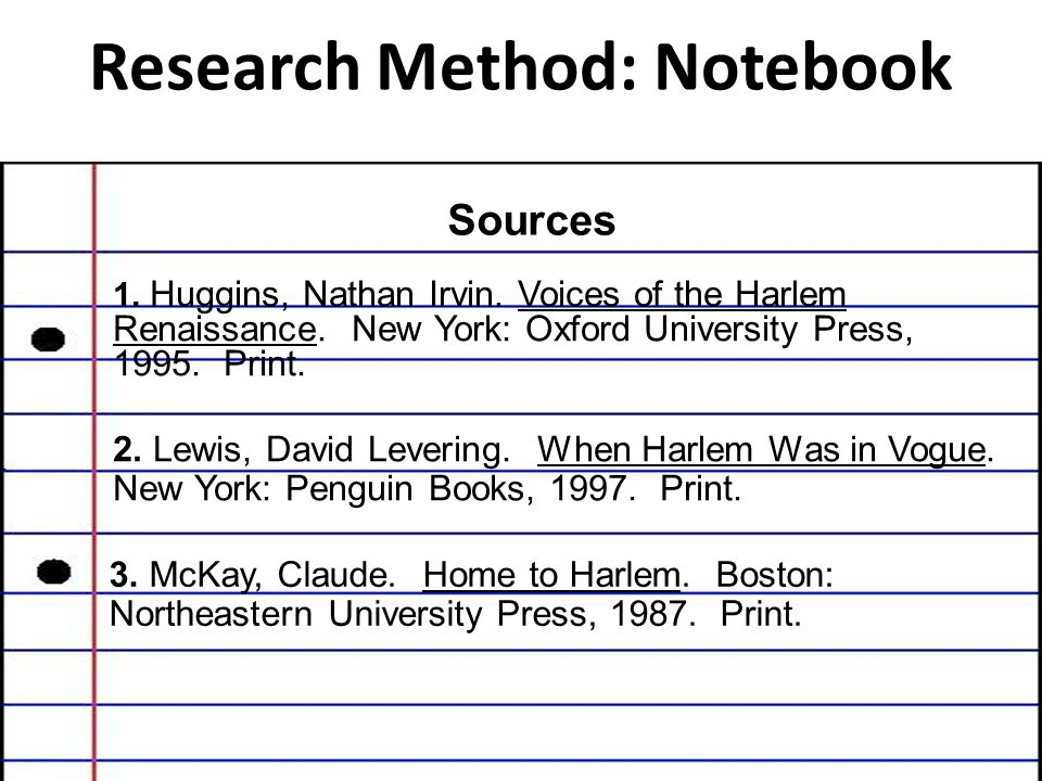 Research Method: Notecards Research Method: Notebook Sources 1.
