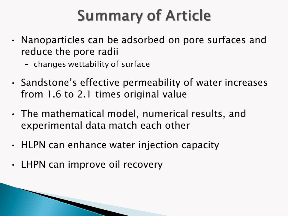 Summary of Article Nanoparticles can be adsorbed on pore surfaces and reduce the pore radii –changes wettability of surface Sandstone's effective perm