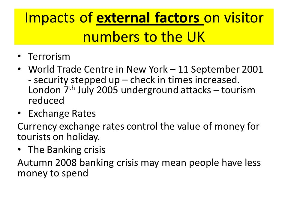 Impacts of external factors on visitor numbers to the UK Terrorism World Trade Centre in New York – 11 September 2001 - security stepped up – check in