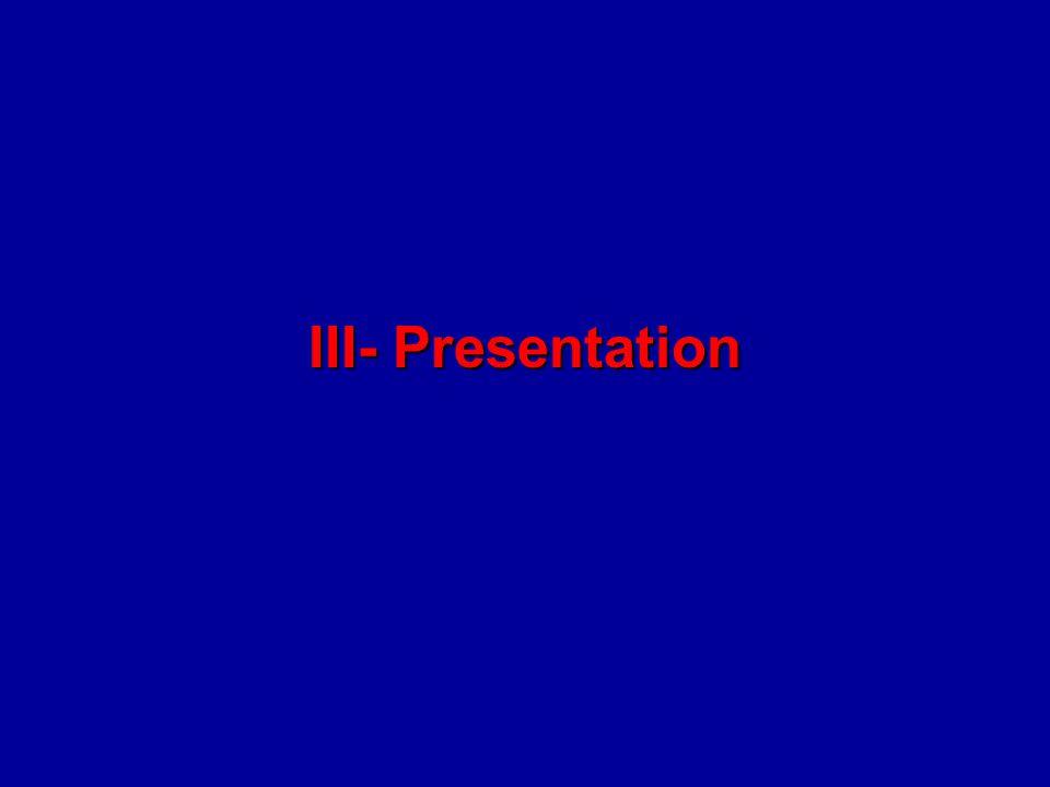 III- Presentation