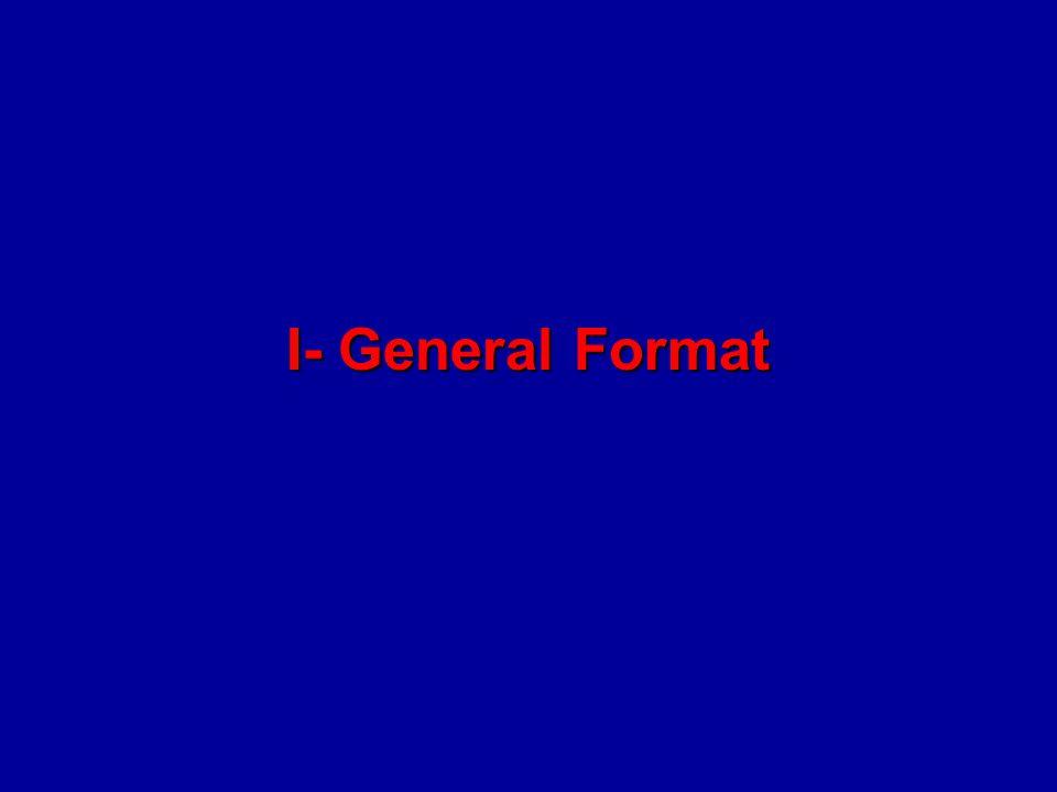 I- General Format