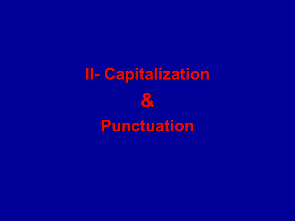 II- Capitalization &Punctuation