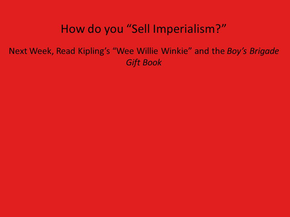 How do you Sell Imperialism? Next Week, Read Kipling's Wee Willie Winkie and the Boy's Brigade Gift Book