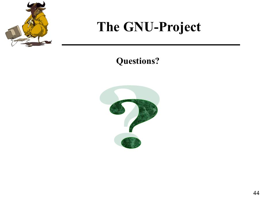 44 The GNU-Project Questions