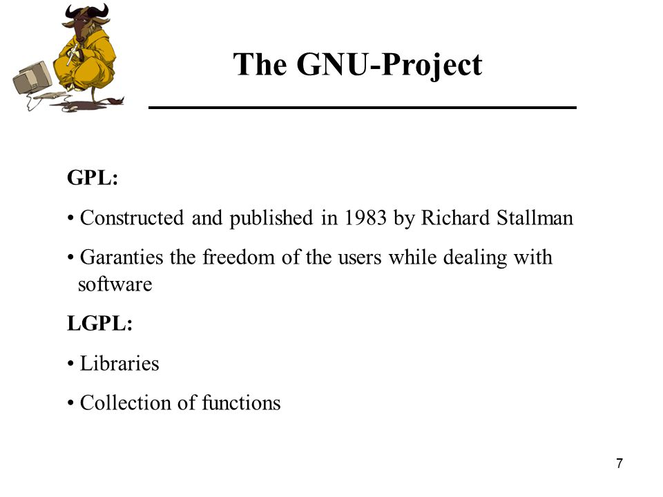 18 The beginning 1998 - Launch of the project GNU Network Object Model Environment (GNOME) - Development of the Harmony-library - Stallman and Torvald recieve the Pioneer Award of the Electronic Frontier Foundation - Trolltech renounces it's copyright on the QT-libraries - Establishment of the Open Source Initiative 1999 - Stallman recieves the Yuri Rubinski Award - Release of the GNU Lesser GPL Version 2.1 The GNU-Project