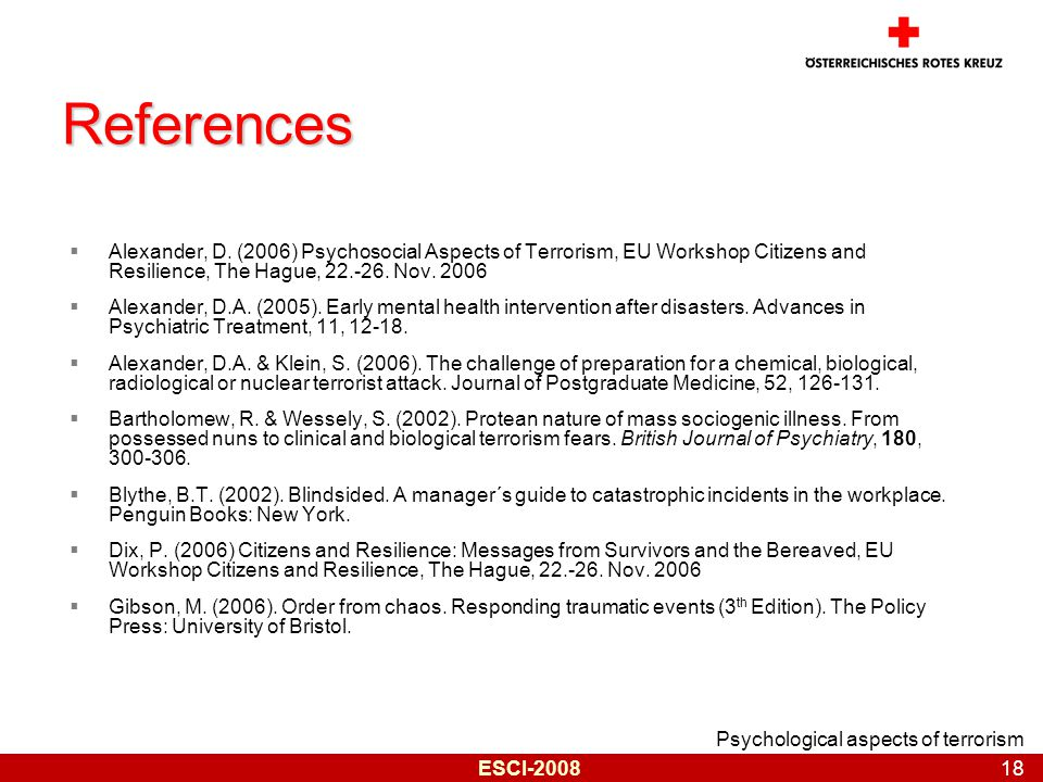 Psychological aspects of terrorism 18 ESCI-2008 References  Alexander, D.
