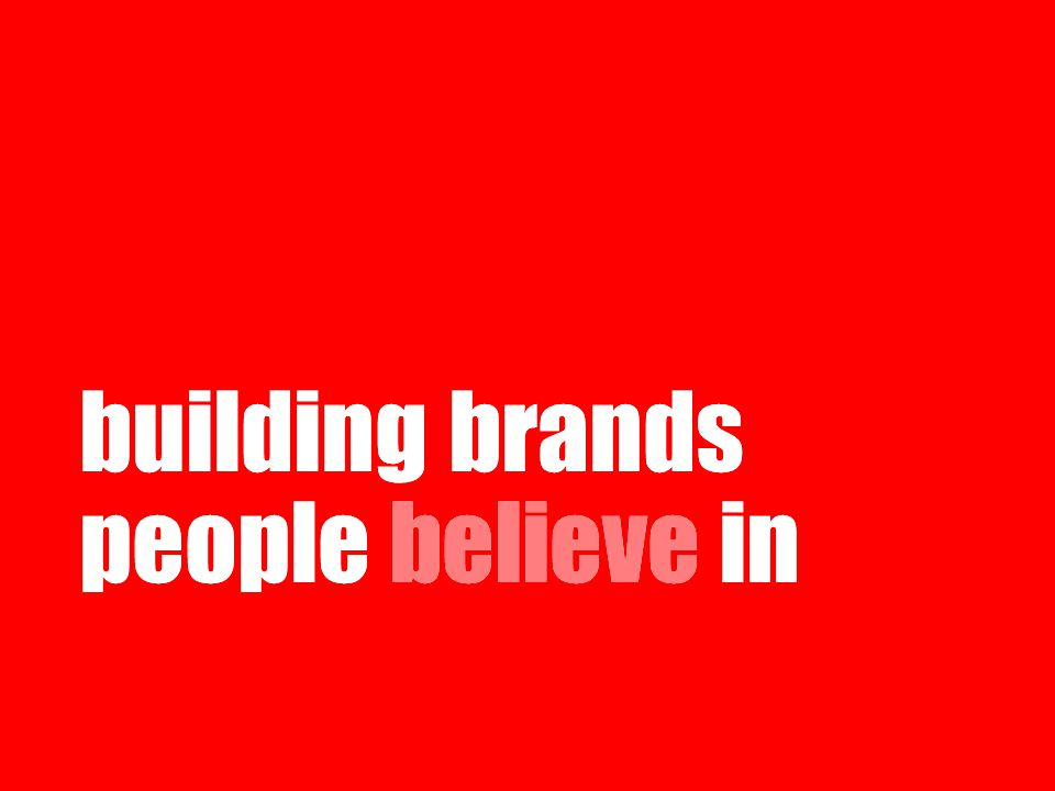 building brands people believe in