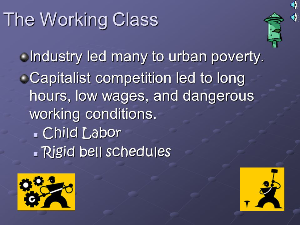 The Working Class Industry led many to urban poverty.