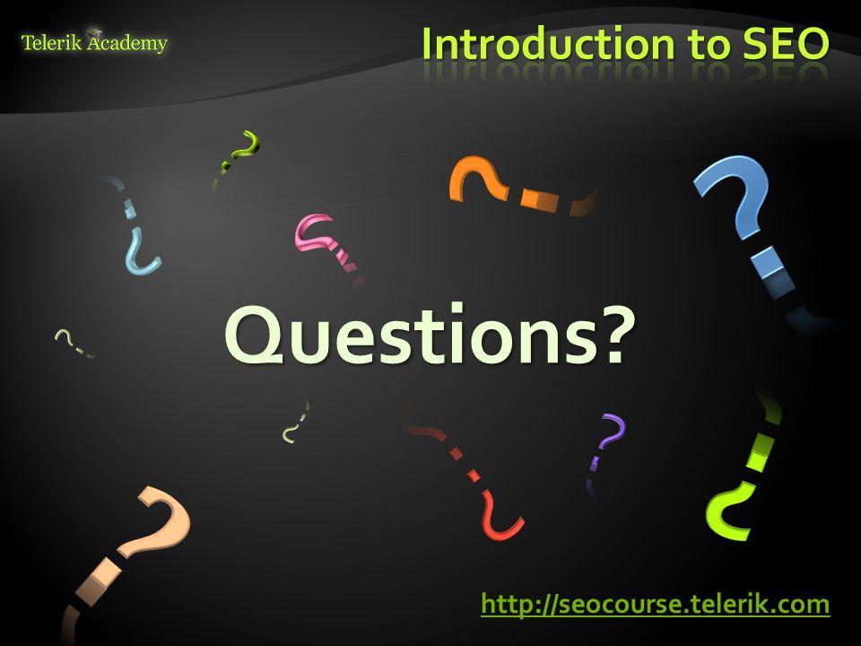 Questions? http://seocourse.telerik.com