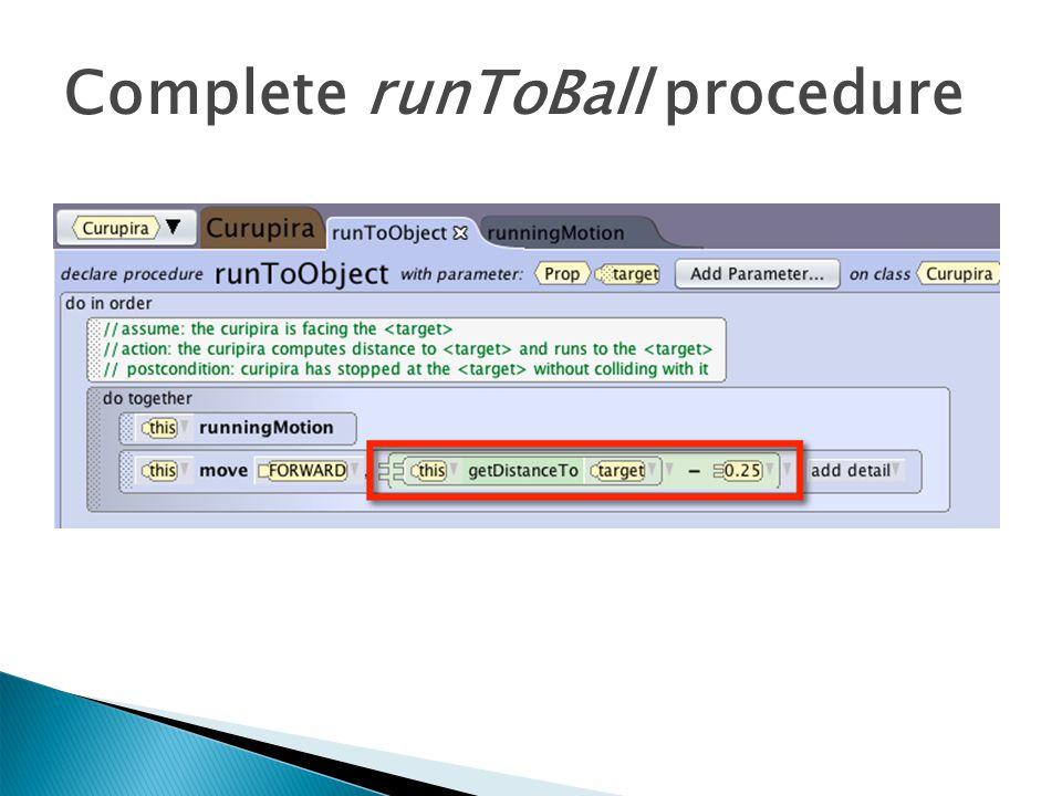 Complete runToBall procedure
