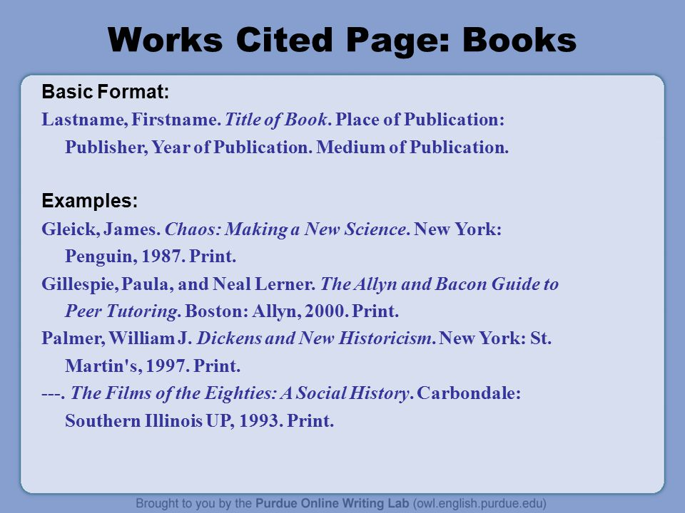 Works Cited Page: Books Basic Format: Lastname, Firstname.