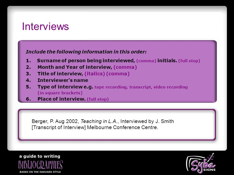 Interviews Include the following information in this order: Berger, P.