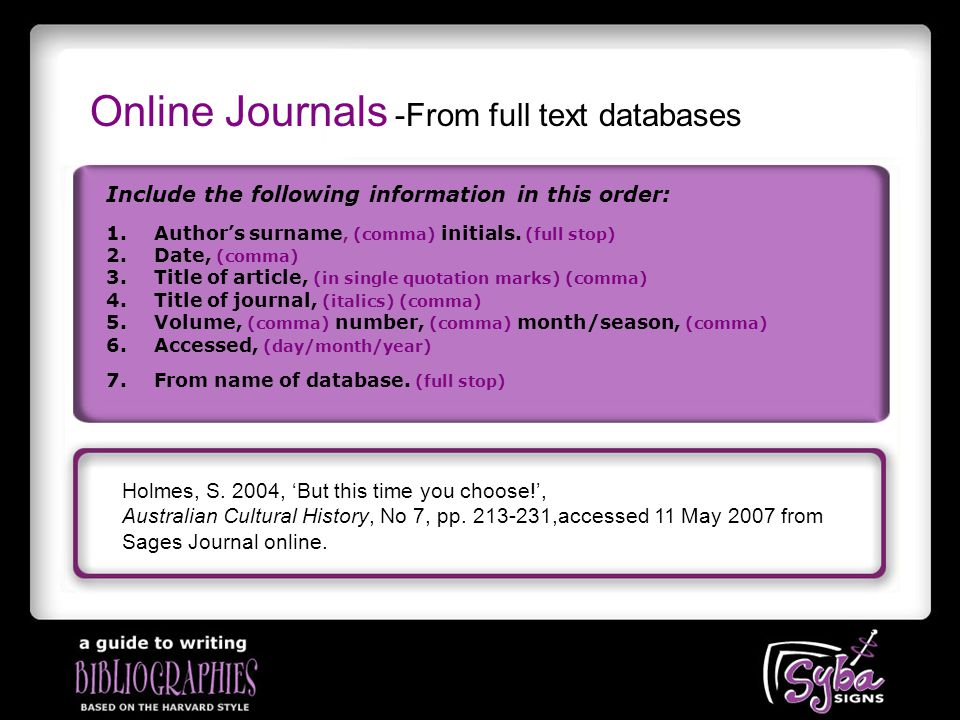 Online Journals -From full text databases Include the following information in this order: Holmes, S.