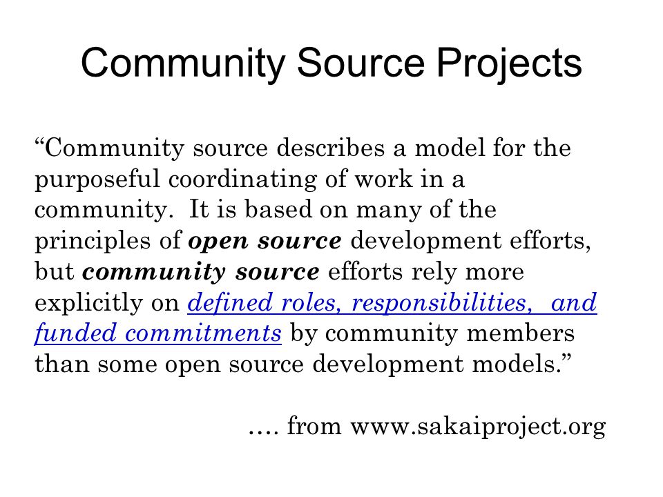 Community source describes a model for the purposeful coordinating of work in a community.
