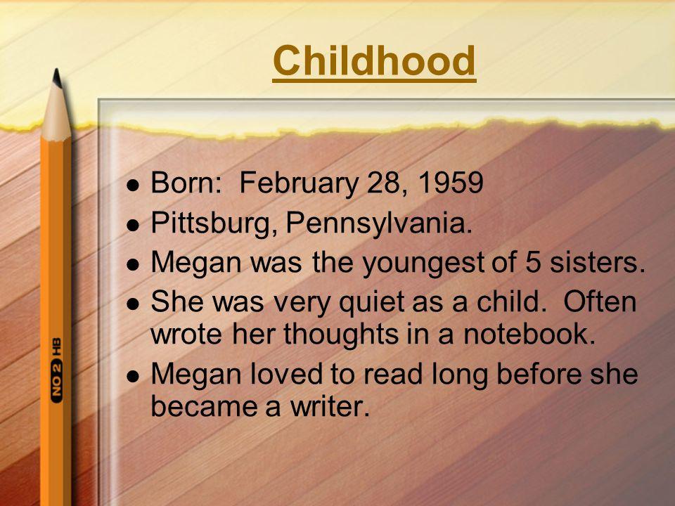 Childhood Born: February 28, 1959 Pittsburg, Pennsylvania.