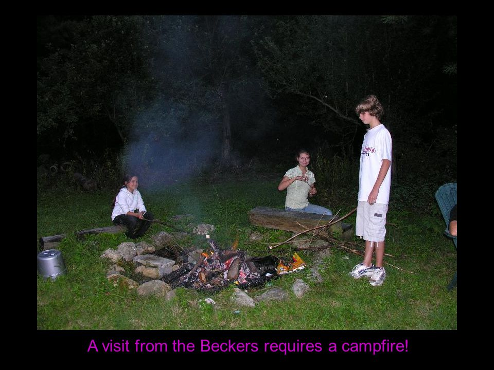 A visit from the Beckers requires a campfire!