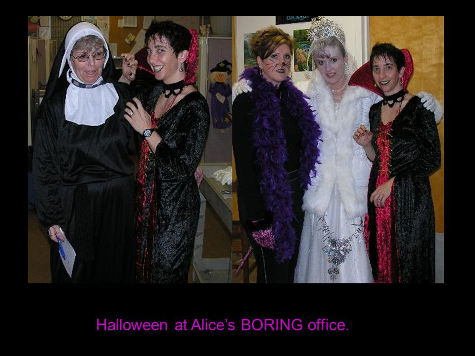 Halloween at Alice's BORING office.