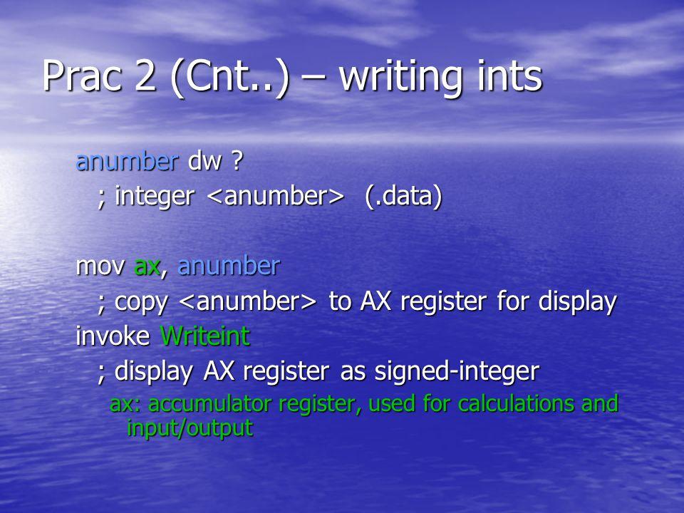 Prac 2 (Cnt..) – writing ints anumber dw . anumber dw .