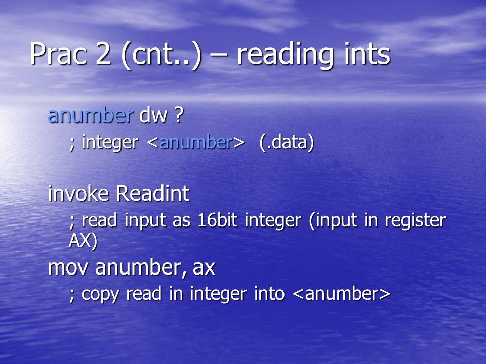 Prac 2 (cnt..) – reading ints anumber dw . anumber dw .