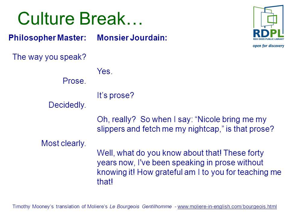 Culture Break… Monsier Jourdain: Yes. It's prose.