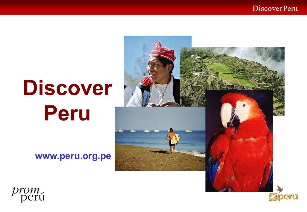 Discover Peru 1 www.peru.org.pe