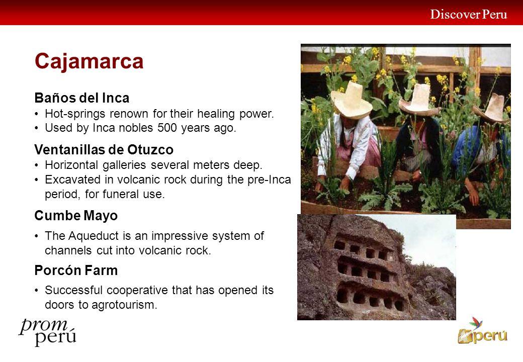 Discover Peru 14 Cajamarca Baños del Inca Hot-springs renown for their healing power. Used by Inca nobles 500 years ago. Ventanillas de Otuzco Horizon
