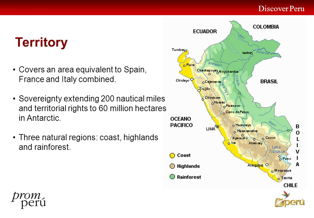 Discover Peru 3 Covers an area equivalent to Spain, France and Italy combined.