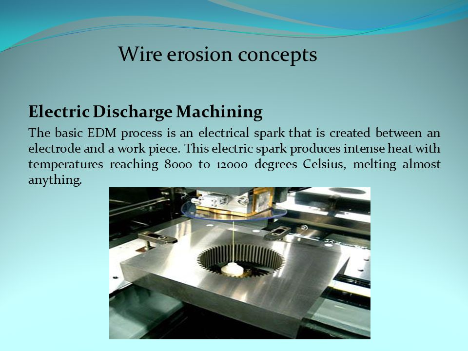 Electric Discharge Machining The basic EDM process is an electrical spark that is created between an electrode and a work piece. This electric spark p