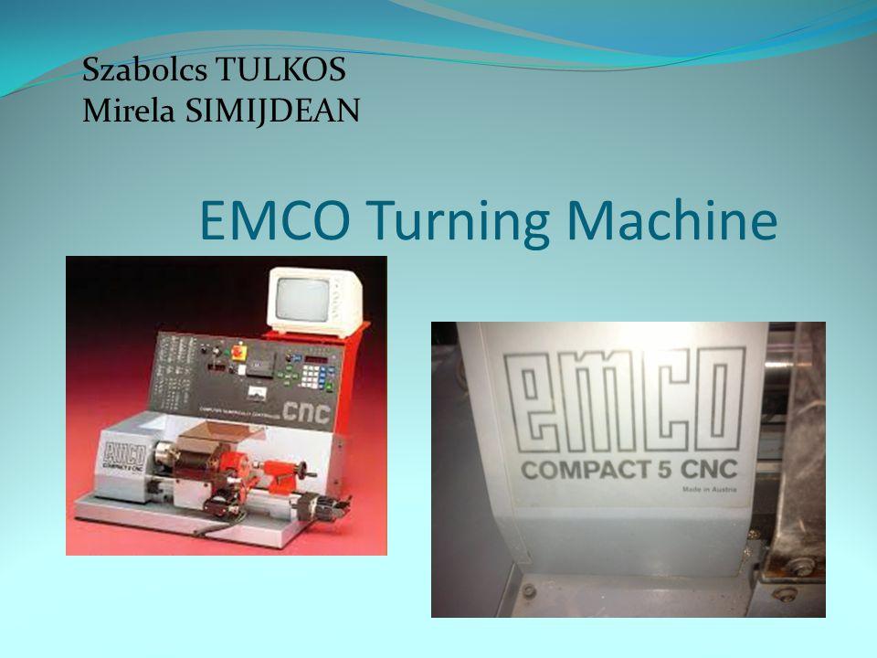 EMCO Turning Machine Szabolcs TULKOS Mirela SIMIJDEAN