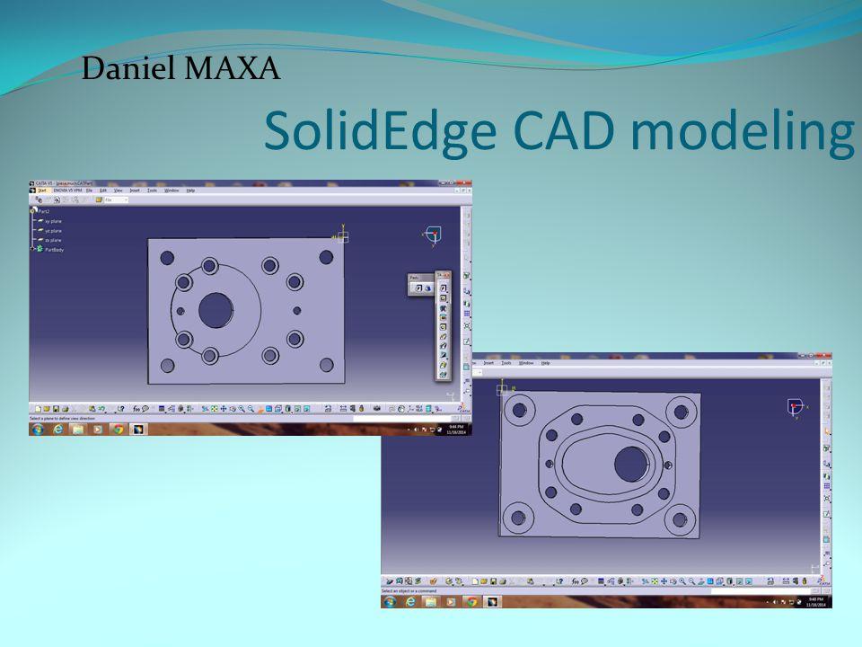 SolidEdge CAD modeling Daniel MAXA