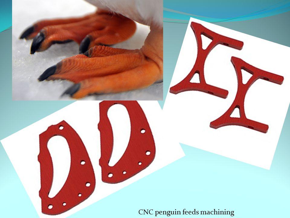 CNC penguin feeds machining